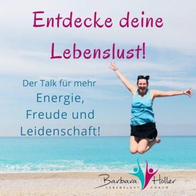 Entdecke deine Lebenslust! Der Lebenslust-Talk für mehr Energie, Freude und Leidenschaft in der zweiten Lebenshälfte!