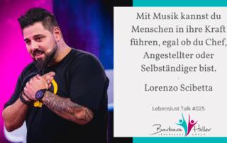 Mit Musik kannst du Menschen in ihre Kraft führen. Lorenzo Scibetta ist ein Leadermacher der besonderen Art.
