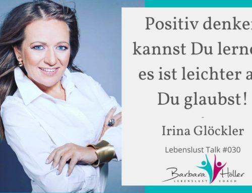 030_Irina Glöckler – Denke postiv!