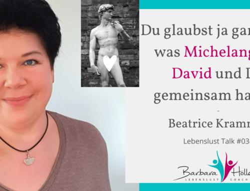 038_Beatrice Krammer – Was Michelangelo und Du gemeinsam haben!