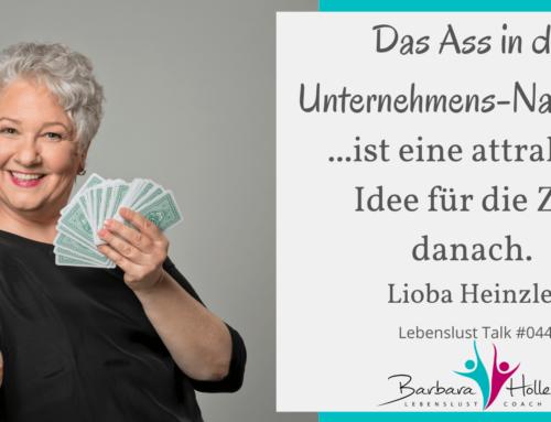 044_Lioba Heinzler – Damit es gut weitergeht mit deinem Unternehmen!