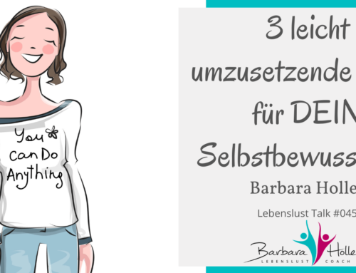 3 leicht umsetzbare Tipps für mehr Selbstbewusstsein 045_Barbara Holler