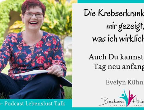 Die Krebserkrankung hat mir gezeigt, wer ich wirklich bin. Evelyn Kühne 059