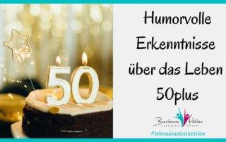 Humorvolle Erkenntnisse über das Leben 50plus