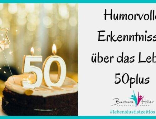 Humorvolle Erkenntnisse über das Leben 50+